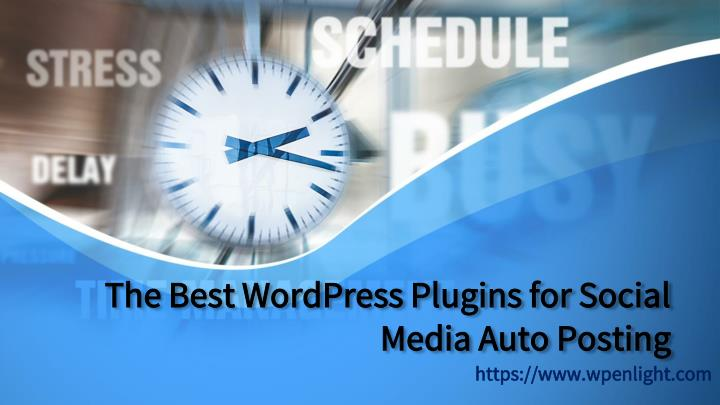 the best wordpress plugins for social media auto posting n.