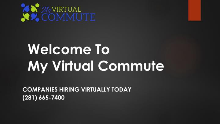 companies hiring virtually today 281 665 7400 n.