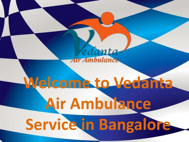 welcome to vedanta air ambulance service n.
