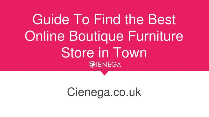 guide to find the best online boutique furniture store in town n.