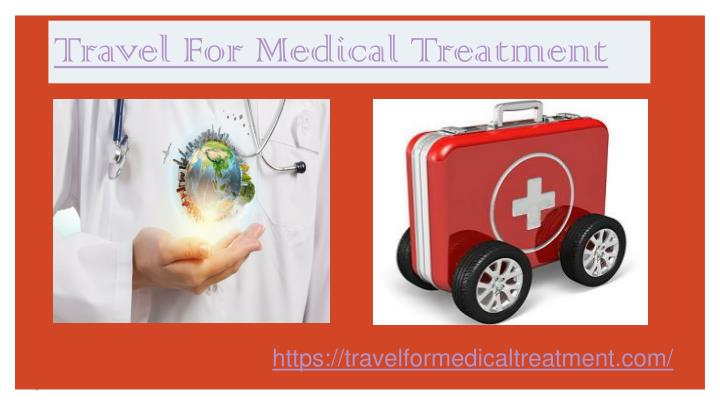 travel for medical treatment n.