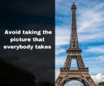 avoid taking the picture that everybody takes