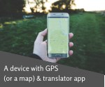 a device with gps or a map translator app