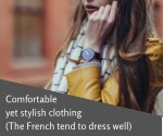 comfortable yet stylish clothing the french tend