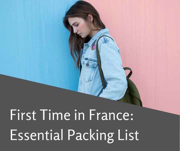 first time in france essential packing list n.