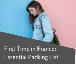 first time in france essential packing list