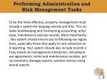 performing administration and risk management tasks