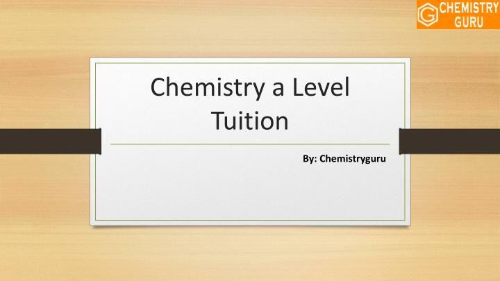 chemistry a level tuition n.