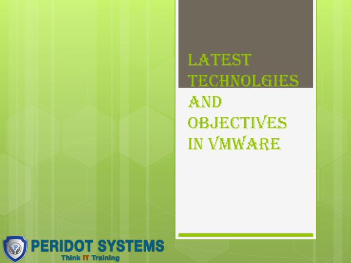 latest technolgies and objectives in vmware n.