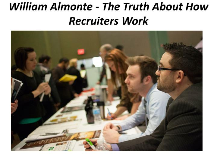william almonte the truth about how recruiters work n.