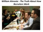 william almonte the truth about how recruiters work