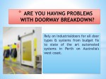 are you having problems with doorway breakdown