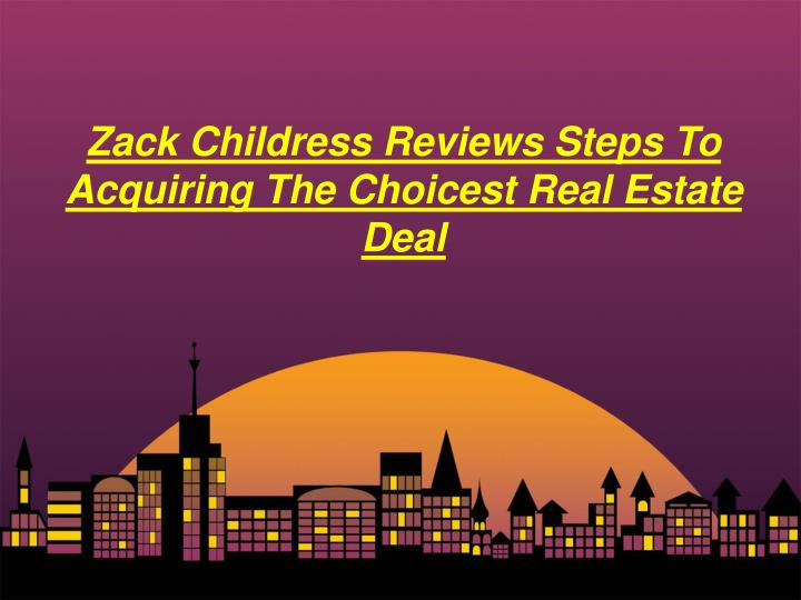 zack childress reviews steps to acquiring n.