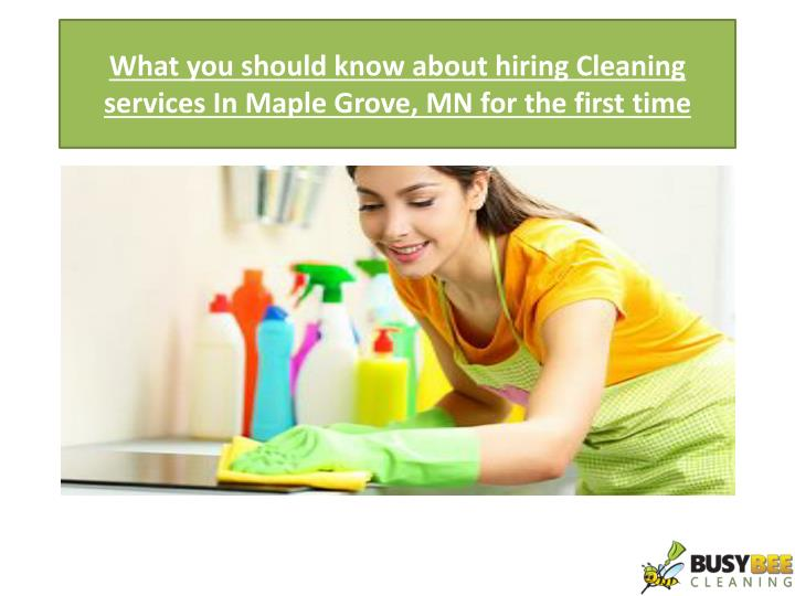 what you should know about hiring cleaning services in maple grove mn for the first time n.