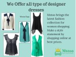 we offer all type of designer dresses