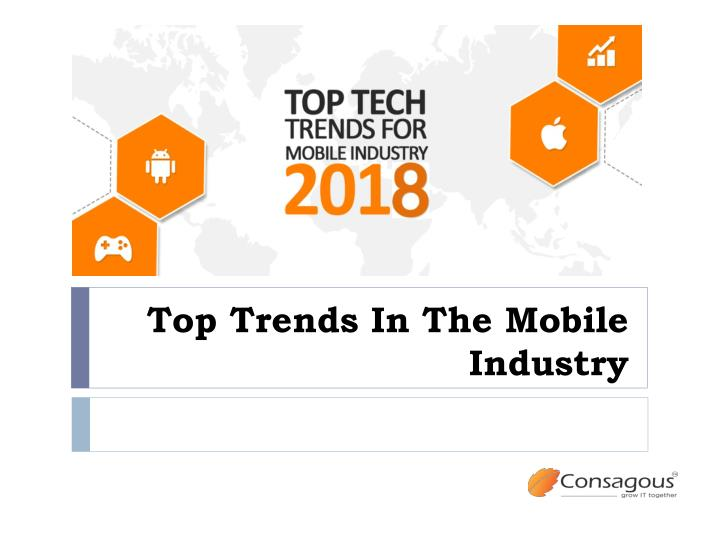 top trends in the mobile industry n.