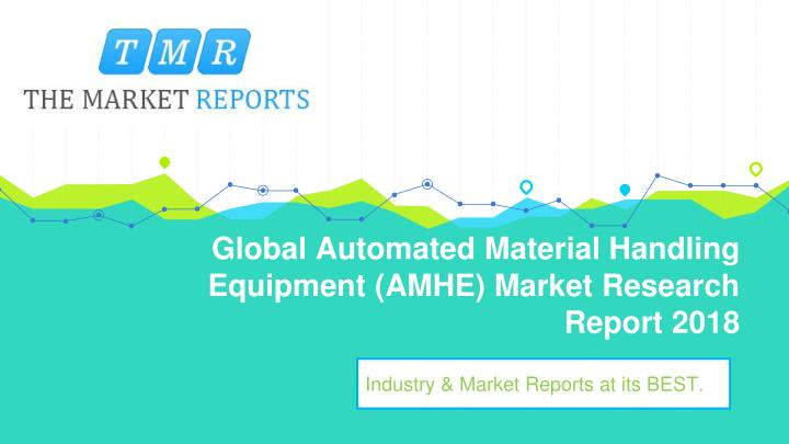 global automated material handling equipment amhe market research report 2018 n.
