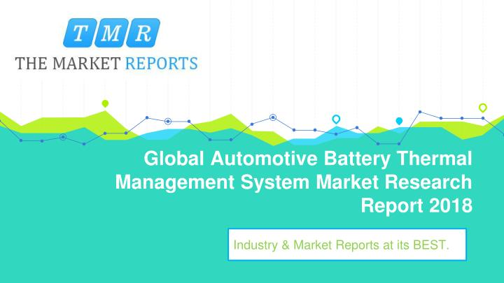 global automotive battery thermal management system market research report 2018 n.