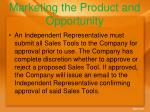 marketing the product and opportunity