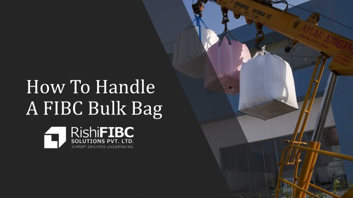 how to handle a fibc bulk bag n.