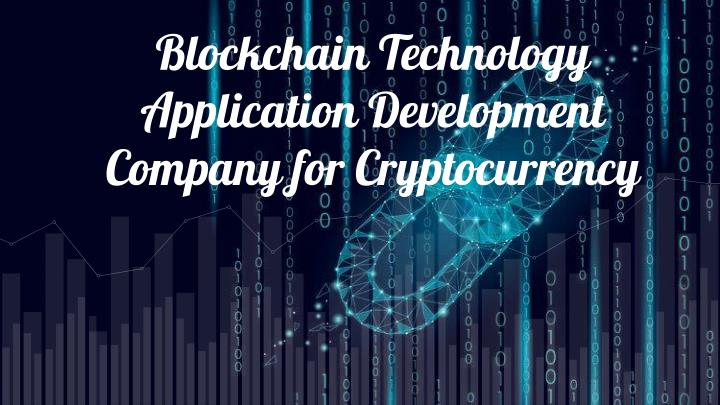 blockchain technology application development company for cryptocurrency n.