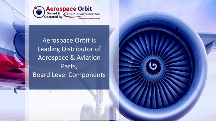 aerospace orbit is leading d istributor n.