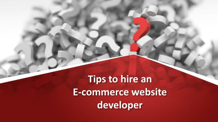 tips to hire an e commerce website developer n.