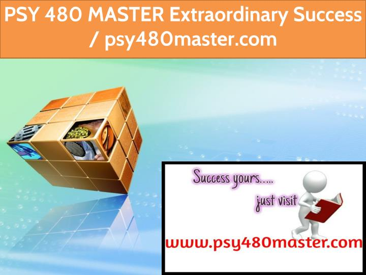 psy 480 master extraordinary success psy480master n.