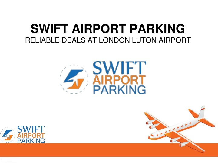 swift airport parking reliable deals at london n.