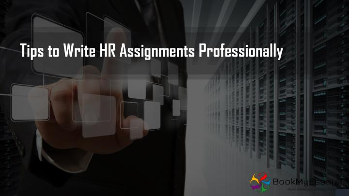 tips to write hr assignments professionally n.