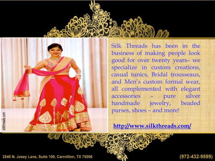 silk threads has been in the business of making n.