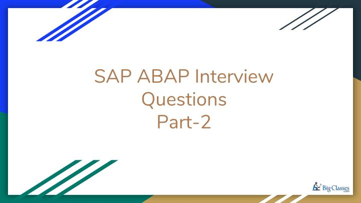 sap abap interview questions part 2 n.