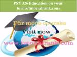 psy 326 education on your terms tutorialrank com