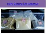 hcpe coating and adhesive