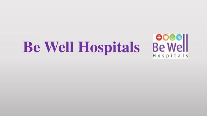 be well hospitals n.