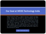 our goal at we6s technology india our goal
