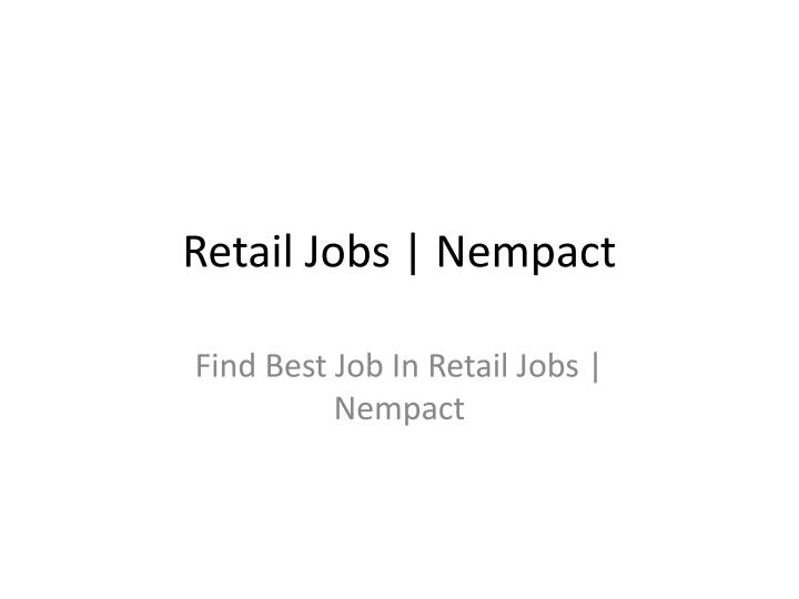 retail jobs nempact n.