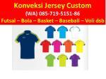 konveksi jersey custom wa 085 719 5151 86 futsal 1