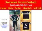 konveksi jersey custom wa 085 719 5151 86 futsal 6