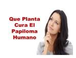 que planta cura el papiloma humano