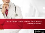 tijuana dental center dental treatments at
