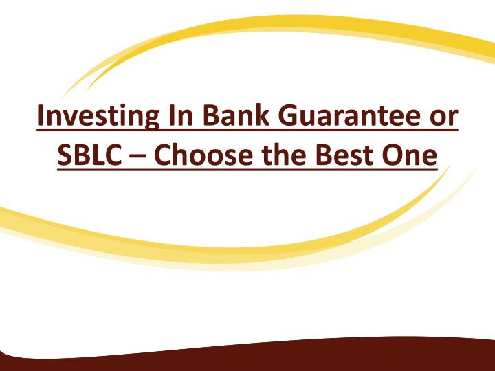 investing in bank guarantee or sblc choose the best one n.