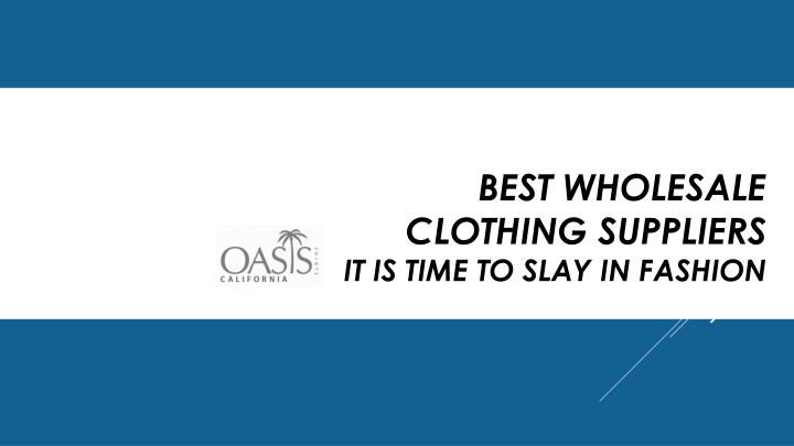 best wholesale clothing suppliers it is time n.
