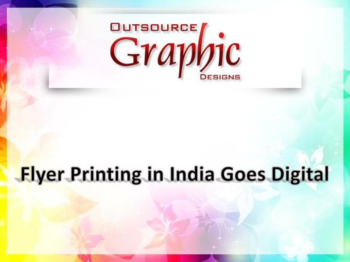 flyer printing in india goes digital n.