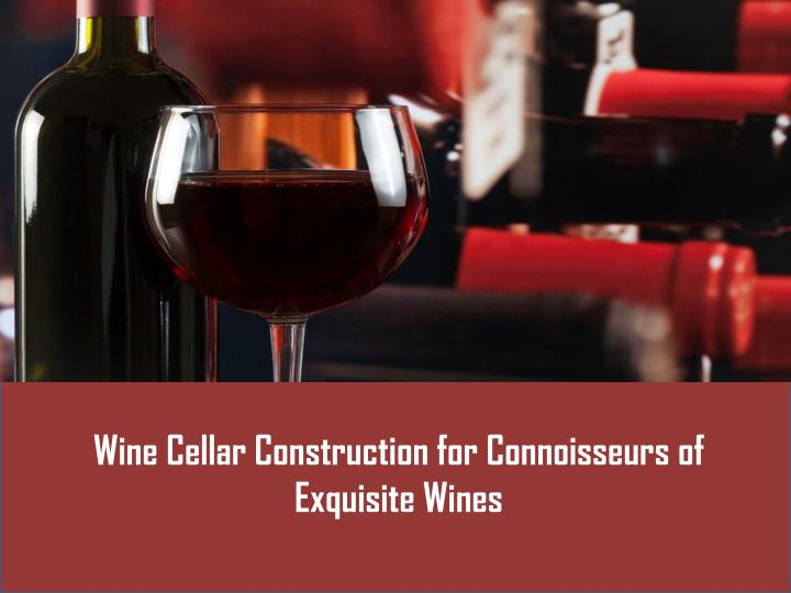 wine cellar construction for connoisseurs n.