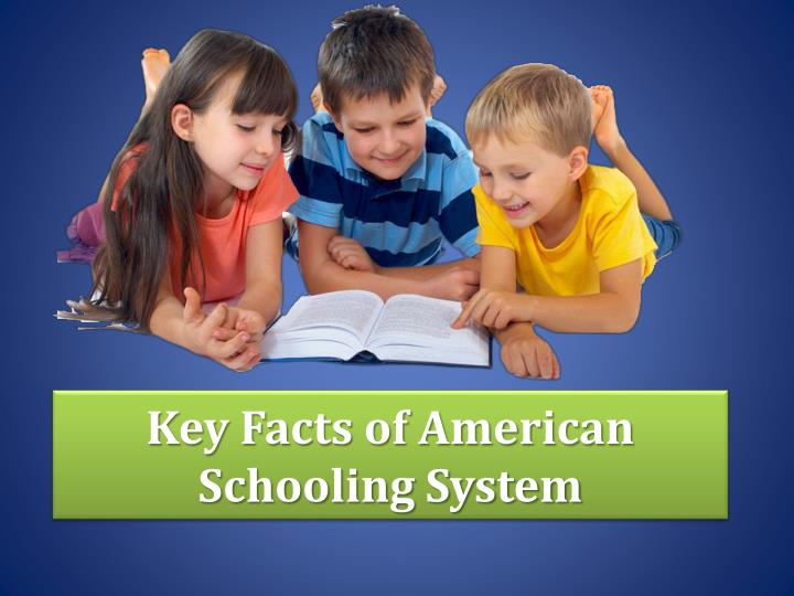 key facts of american schooling system n.