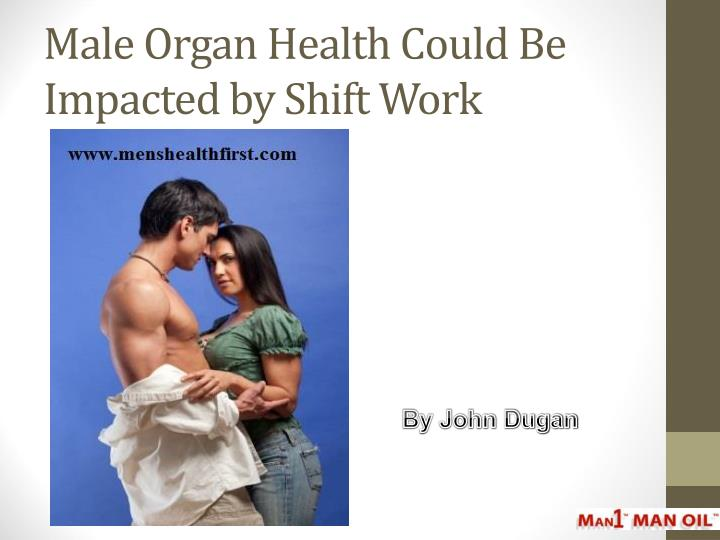 male organ health could be impacted by shift work n.