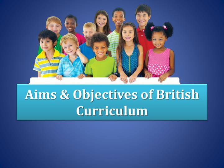 aims objectives of british curriculum n.