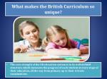 what makes the british curriculum so unique