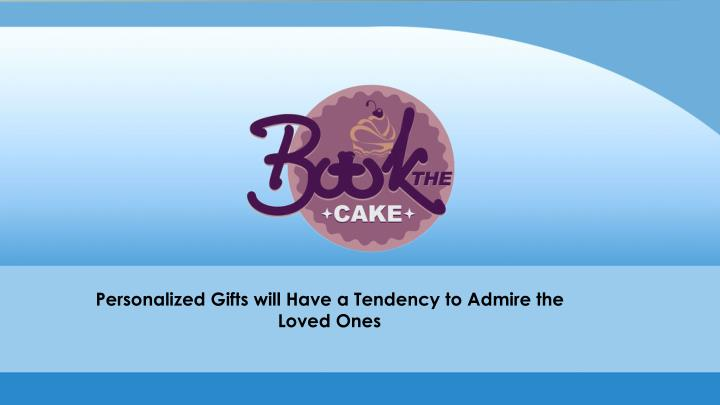 personalized gifts will have a tendency to admire n.